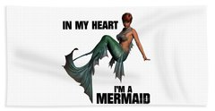 In My Heart I'm A Mermaid Beach Towel