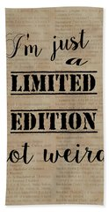 Beach Towel featuring the painting Inspiring Quotes Not Weird Just A Limited Edition by Georgeta Blanaru