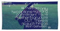 Ispirational Sports Quotes  Pat Riley Beach Towel