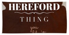 It's A Hereford Thing You Wouldn't Understand Beach Towel