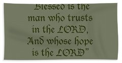Jeremiah 17 7 Blessed Is The Man Beach Towel