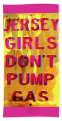 Jersey Girls Don't Pump Gas Beach Towel