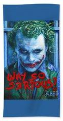 Joker - Why So Serioius? Beach Towel by Bill Pruitt
