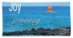 Joy In The Journey Beach Towel