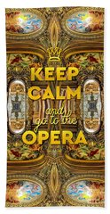 Keep Calm And Go To The Opera Garnier Grand Foyer Paris Beach Towel