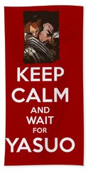 Keep Calm And Wait For Yasuo Beach Towel