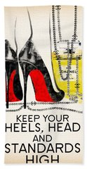 Keep Your Heels Head And Standards High Beach Towel