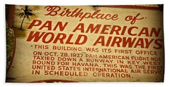 Key West Florida - Pan American Airways Birthplace Sign Beach Towel