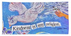 Kindness Is My Religion Beach Towel by Lanita Williams