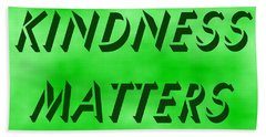Kindness Matters Beach Sheet by Denise Fulmer