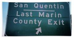 Last Marin County Exit Beach Towel