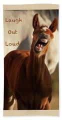 Laugh Out Loud Beach Towel