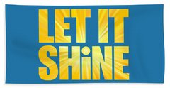 Let It Shine Sun Beach Towel