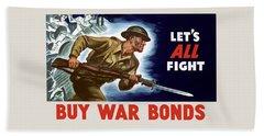 Let's All Fight Buy War Bonds Beach Towel