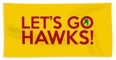 Let's Go Hawks Beach Towel