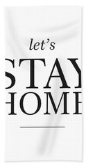 Let's Stay Home Beach Towel