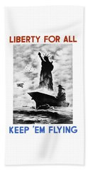 Liberty For All -- Keep 'em Flying  Beach Towel by War Is Hell Store
