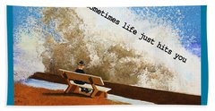 Life Hits You Greeting Card Beach Sheet