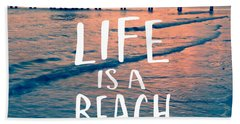 Life Is A Beach Tee Beach Towel