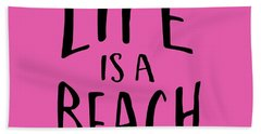 Life Is A Beach Words Black Ink Tee Beach Towel