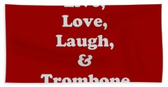 Live Love Laugh And Trombone 5607.02 Beach Towel by M K  Miller