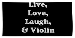 Live Love Laugh And Violin 5612.02 Beach Sheet