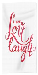 Beach Towel featuring the drawing Live Love Laugh by Cindy Garber Iverson