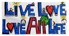 Live Love, Love All Life Beach Towel