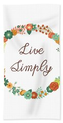 Live Simply Quote Beach Towel