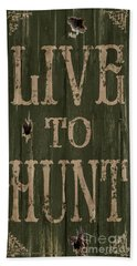 Live To Hunt Beach Towel