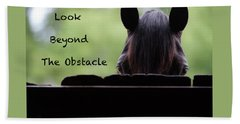 Look Beyond The Obstacle Beach Towel