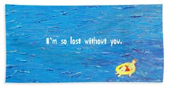 Lost Without You Greeting Card Beach Sheet
