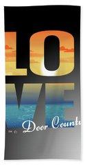 Love Door County Beach Towel