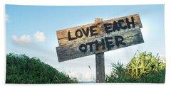 Love Each Other Beach Towel