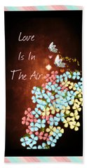 Love Is In The Air Beach Towel by Sherry Flaker