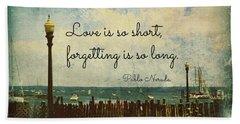 Love Is So Short Pablo Neruda Quotation Art Beach Towel