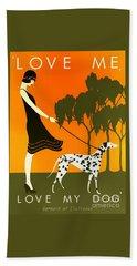 Love Me Love My Dog - 1920s Art Deco Poster Beach Towel
