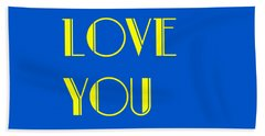 Love You Beach Towel