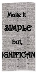 Make It Simple But,significant Beach Towel