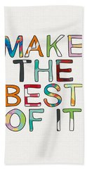 Make The Best Of It Multicolor- Art By Linda Woods Beach Towel by Linda Woods