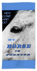 Men Come And Go - My Horse Is Forever Beach Sheet
