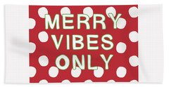 Merry Vibes Only Polka Dots- Art By Linda Woods Beach Towel