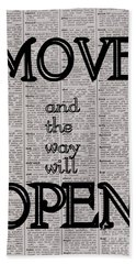 Move And The Way Will Open Beach Towel
