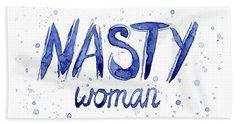Nasty Woman Such A Nasty Woman Art Beach Towel