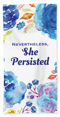 Nevertheless She Persisted Beach Towel