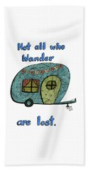 Not All Who Wander Are Lost Beach Sheet