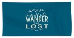 Not All Who Wander Beach Sheet
