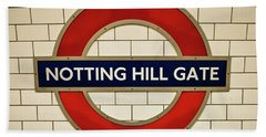 Notting Hill Gate Tube Sign Beach Towel by Lana Enderle