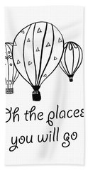 Oh The Places You Will Go Beach Towel