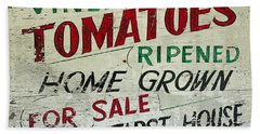 Old Tomato Sign - Vine Ripened Tomatoes Beach Towel